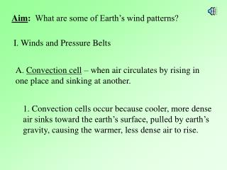 Aim:  What are some of Earth s wind patterns