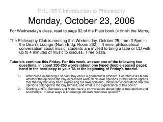 PHL105Y Introduction to Philosophy Monday, October 23, 2006