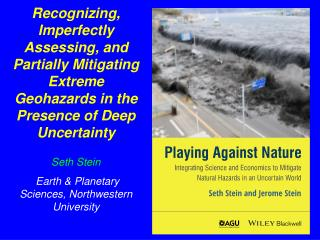 Seth Stein  Earth & Planetary Sciences, Northwestern University