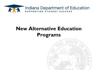 New Alternative Education Programs