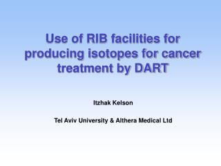 Use of RIB facilities for producing isotopes for cancer treatment by DART