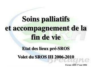 Soins palliatifs et accompagnement de la fin de vie Etat des lieux pré-SROS