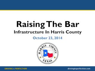 Raising The Bar Infrastructure In Harris County
