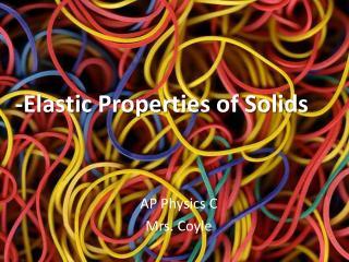 -Elastic Properties of Solids