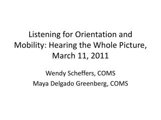 Listening for Orientation and Mobility: Hearing the Whole Picture,  March  11, 2011