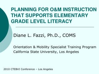 PLANNING FOR O&M INSTRUCTION THAT SUPPORTS ELEMENTARY GRADE LEVEL LITERACY