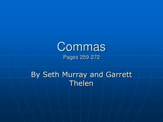 Commas  Pages 259-272