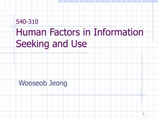 540-310 Human Factors in Information Seeking and Use