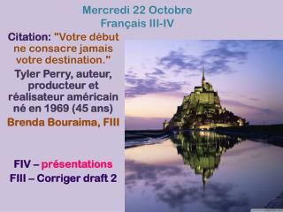 Mercredi  22  Octobre Français  III-IV