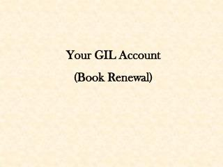 Your GIL Account  (Book Renewal)