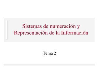 Sistemas de numeraci�n y Representaci�n de la Informaci�n