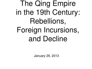 The Qing Empire in the 19th Century: Rebellions,  Foreign Incursions,  and Decline