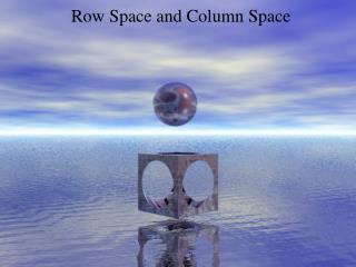 Row Space and Column Space