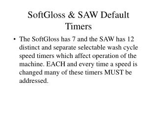 SoftGloss & SAW Default Timers
