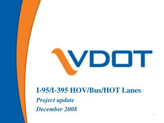 I-95/I-395 HOV/Bus/HOT Lanes Project update December 2008