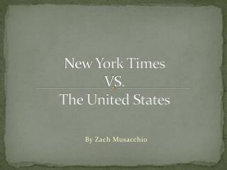 New York Times VS. The United States