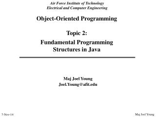 Object-Oriented Programming Topic 2:  Fundamental Programming  Structures in Java