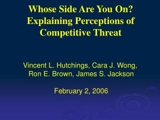 Whose Side Are You On? Explaining Perceptions of Competitive Threat
