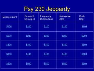 Psy 230 Jeopardy