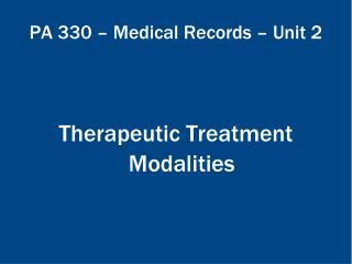 PA 330 – Medical Records – Unit 2