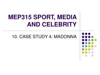 MEP315 SPORT, MEDIA AND CELEBRITY