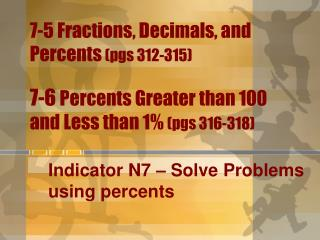 Indicator N7 – Solve Problems using percents
