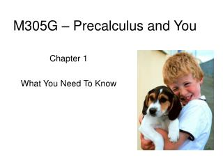 M305G – Precalculus and You