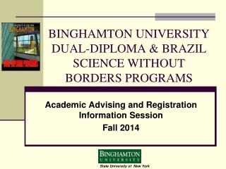 BINGHAMTON UNIVERSITY  DUAL-DIPLOMA & BRAZIL SCIENCE WITHOUT BORDERS PROGRAMS