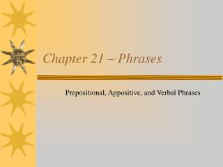 Chapter 21 – Phrases