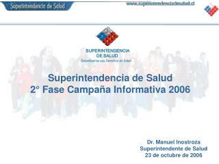 SUPERINTENDENCIA   DE SALUD Garantizamos sus Derechos en Salud