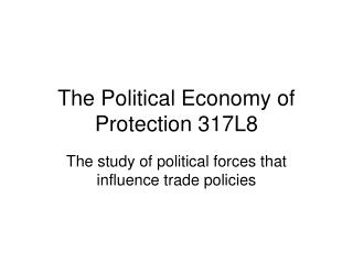 The Political Economy of Protection 317L8