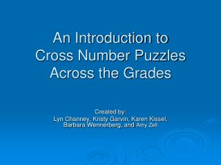 An Introduction to  Cross Number Puzzles Across the Grades