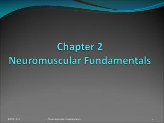 Chapter 2  Neuromuscular Fundamentals