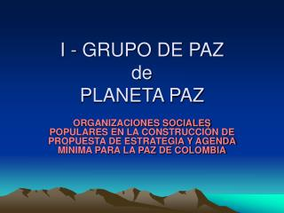 I - GRUPO DE PAZ  de  PLANETA PAZ