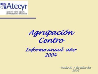 Agrupación Centro Informe anual  año 2004