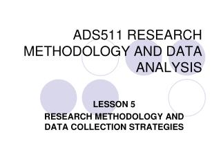 ADS511 RESEARCH METHODOLOGY AND DATA ANALYSIS