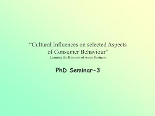 """Cultural Influences on selected Aspects of Consumer Behaviour"""