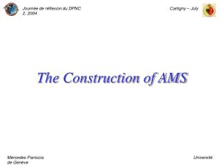 The Construction of AMS