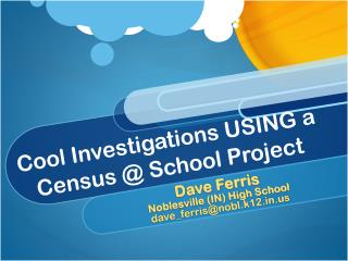 Cool Investigations USING a Census @ School Project