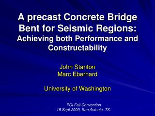 A precast Concrete Bridge Bent for Seismic Regions: Achieving both Performance and Constructability