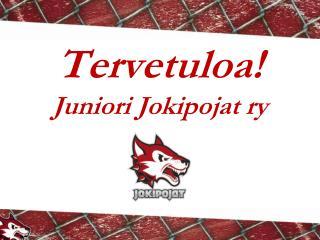 Tervetuloa!  Juniori Jokipojat ry