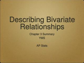 Describing Bivariate Relationships