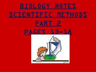 BIOLOGY NOTES SCIENTIFIC METHODS PART 2 PAGES 13-18