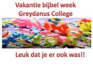 Vakantie bijbel  week Greydanus  College