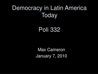 Democracy in Latin America Today Poli 332