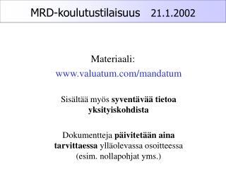 MRD-koulutustilaisuus    21.1.2002