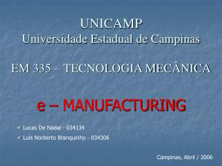 UNICAMP Universidade Estadual de Campinas EM 335 – TECNOLOGIA MECÂNICA