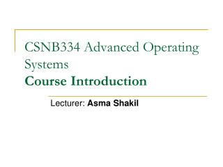 CSNB334 Advanced Operating Systems Course Introduction