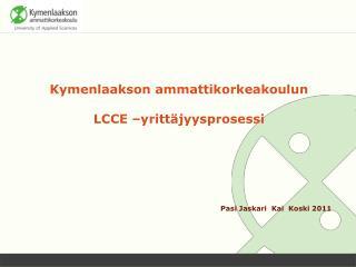 Kymenlaakson ammattikorkeakoulun LCCE –yrittäjyysprosessi