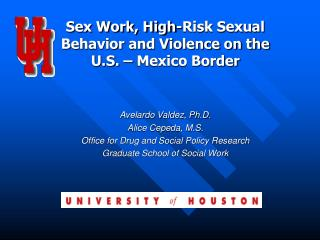 Sex Work, High-Risk Sexual Behavior and Violence on the U.S. – Mexico Border